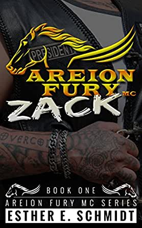 Zack (Areion Fury MC Book 1) - Kindle edition by Esther E. Schmidt
