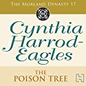 Dynasty 17: The Poison Tree Audiobook by Cynthia Harrod-Eagles Narrated by Terry Wale