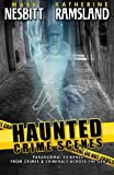 img - for Haunted Crime Scenes: Paranormal Evidence From Crimes & Criminals Across The USA (Volume 2) book / textbook / text book