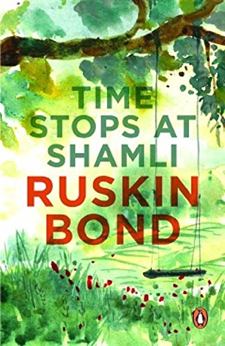 Time Stops at Shamli Ruskin Bond