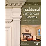 Traditional American Rooms: Celebrating Style, Craftsmanship, and Historic Woodwork (Winterthur Style Sourcebook)