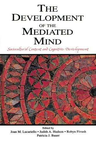 The Development of the Mediated Mind: Sociocultural Context and Cognitive Development