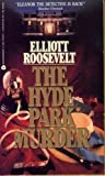 The Hyde Park Murder (An Eleanor Roosevelt Mystery) (0380700581) by Elliott Roosevelt
