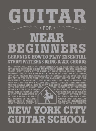Guitar for Near Beginners: Learning How to Play Essential Strum Patterns Using Basic Chords (New York City Guitar School) (Guitar New York compare prices)