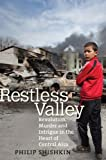 img - for Restless Valley: Revolution, Murder, and Intrigue in the Heart of Central Asia book / textbook / text book