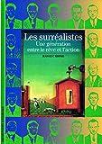 img - for Les Surrealistes : Une generation entre le reve et l'action book / textbook / text book