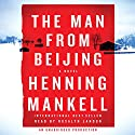 The Man from Beijing (       UNABRIDGED) by Henning Mankell Narrated by Rosalyn Landor