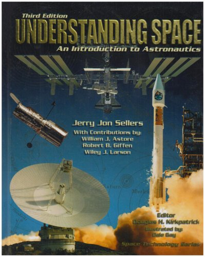 LSC Understanding Space: An Introduction to Astronautics...