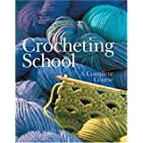 Crocheting School: A Complete Course ~ Inc. Sterling...