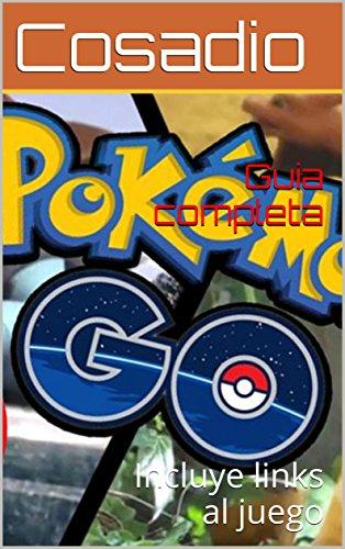 POKéMON GO! guia completa: Incluye links al juego en caso de que tu movil no sea compatible!