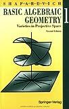 Basic Algebraic Geometry I Varieties 2ND Edition (3540548122) by Shafarevich, I R