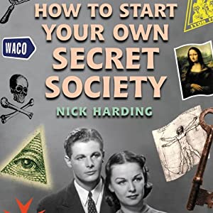 How to Start Your Own Secret Society Audiobook