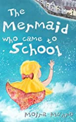 The Mermaid Who Came to School
