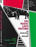 img - for The Nazis' Last Victims : The Holocaust in Hungary book / textbook / text book