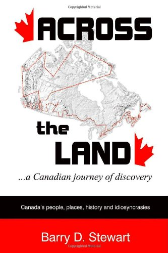 Across The Land: A Canadian Journey Of Discovery