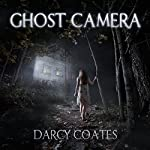 Ghost Camera | Darcy Coates