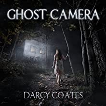 Ghost Camera (       UNABRIDGED) by Darcy Coates Narrated by Maren McGuire