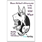 Shawn Michael's Adventures in the Wild Wild West