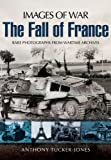 Armoured Warfare and the Fall of France: Rare Photographs from Wartime Archives (Images of War)