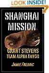Shanghai Mission (Navy SEAL Grant Ste...