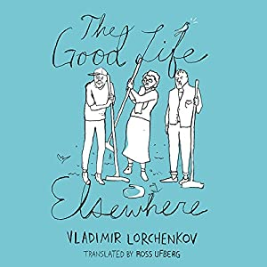 The Good Life Elsewhere Audiobook