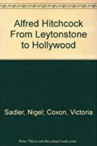 Alfred Hitchcock From Leytonstone to…