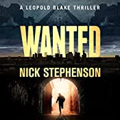 Wanted: A Leopold Blake Thriller , Book 1 | [Nick Stephenson]