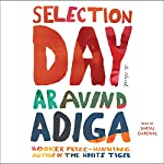 Selection Day: A Novel | Aravind Adiga