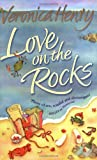LOVE ON THE ROCKS (014102156X) by VERONICA HENRY