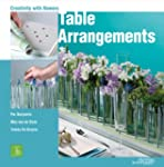 Table Arrangements: Creativity with F...