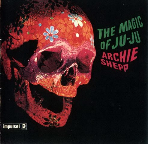 The Magic of Ju-Ju (180 Gram Vinyl) by ARCHIE SHEPP, Martin Banks, Mike Zwerin, Reggie Workman and Norman Connors