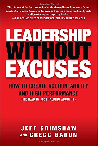 Leadership Without Excuses: How to Create Accountability...