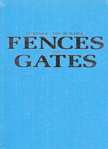 Planning And Building Fences And Gates