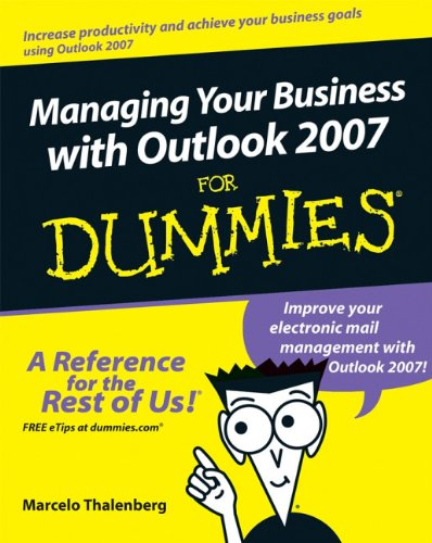 Administrar su negocio con Outlook 2007 for Dummies (para Dummies (computadora/Tech))