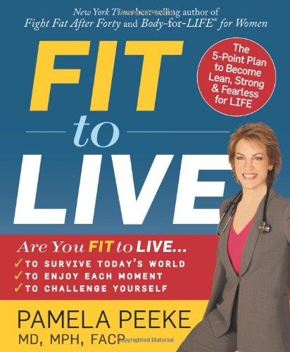 Fit To Live: The 5-Point Plan To Be Lean, Strong, And Fearless For Life front-553778