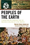 img - for Peoples of the Earth: Ethnonationalism, Democracy, and the Indigenous Challenge in 'Latin' America book / textbook / text book