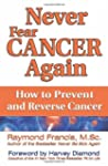 Never Fear Cancer Again: How to Preve...