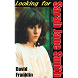 Looking For Sarah Jane Smith: A Riotous Black Comedyby Dave Franklin