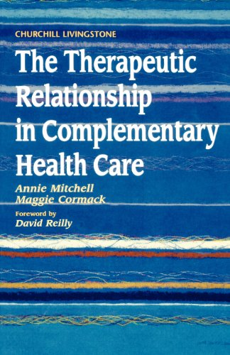 The Therapeutic Relationship in Complementary Health Care, 1e