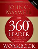 The 360 Degree Leader Workbook: Developing Your Influence from Anywhere in the Organization (0785260951) by Maxwell, John C.