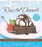 img - for Raw for Dessert: Easy Delights for Everyone (Paperback) book / textbook / text book