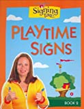Signing Time! Playtime Signs, Book 2 [Board book]