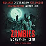 Zombies: More Recent Dead | Neil Gaiman,Jonathan Maberry,Mike Carey,Maureen F. McHugh,Carrie Vaughn,Marie Brennan,Caitlin R. Kiernan,Paula Guran (editor)