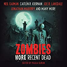 Zombies: More Recent Dead Audiobook by Neil Gaiman, Jonathan Maberry, Mike Carey, Maureen F. McHugh, Carrie Vaughn, Marie Brennan, Caitlin R. Kiernan, Paula Guran (editor) Narrated by Marguerite Gavin, Sean Pratt