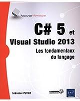 C#5 et Visual Studio 2013 - Les fondamentaux du langage