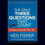 The Only Three Questions That Still Count: Investing by Knowing What Others Don't, 2nd Edition | Ken Fisher,Lara Hoffmans