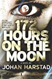 172 Hours on the Moon Johan Harstad