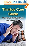 Tinnitus Cure Guide : The Ultimate Ti...