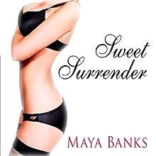 Sweet Surrender: Sweet Series #1 Audiobook by Maya Banks Narrated by Caroline Wintour