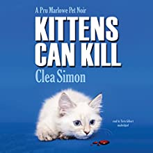Kittens Can Kill: The Pru Marlowe Pet Noir Series, Book 5 Audiobook by Clea Simon Narrated by Tavia Gilbert